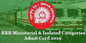 rrb mi admit card 2019 ministerial and isolated categories for cbt