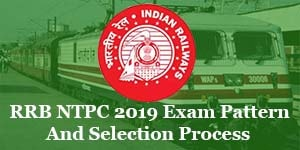 rrb ntpc 2019 exam pattern selection process