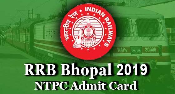 rrb bhopal ntpc admit card 2019 for first stage cbt