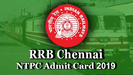 rrb chennai ntpc admit card 2019-2020 for cbt 1