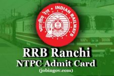 RRB Ranchi NTPC Admit Card 2020: Download Call Letter for CBT 1, CBT 2, TST & DV