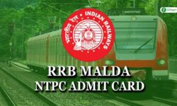 RRB Malda NTPC Admit Card 2020: Download for CBT 1, CBT 2, CBAT, TST & DV