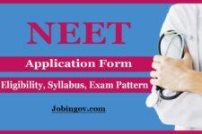 NEET Exam 2021 Application Form, Exam Date, Eligibility, Exam Pattern, Syllabus