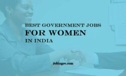 Best Government jobs for Women in India 2021