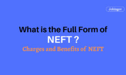 What is NEFT, Full Form of NEFT, Charges, Benefits